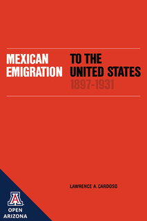 View Mexican Emigration to the United States, 1897–1931