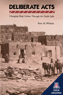 Thumbnail image for Deliberate Acts: Changing Hopi Culture Through the Oraibi Split
