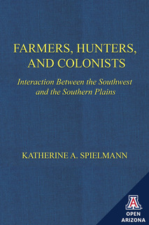 Thumbnail image for Farmers, Hunters, and Colonists: Interaction Between the Southwest and the Southern Plains