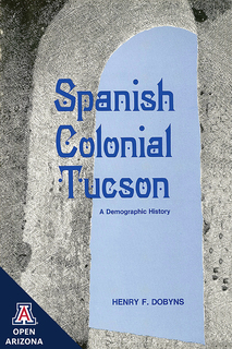 Thumbnail image for Spanish Colonial Tucson: A Demographic History