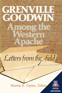 Thumbnail image for Grenville Goodwin Among the Western Apache: Letters from the Field