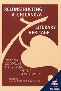 Thumbnail image for Reconstructing a Chicano/a Literary Heritage: Hispanic Colonial Literature of The Southwest