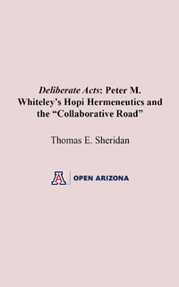 "Thumbnail image for Deliberate Acts: Peter M. Whiteley's Hopi Hermeneutics and the ""Collaborative Road"""